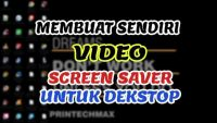 Membuat sendiri video Wallpaper dan ScreenSaver di dekstop anda
